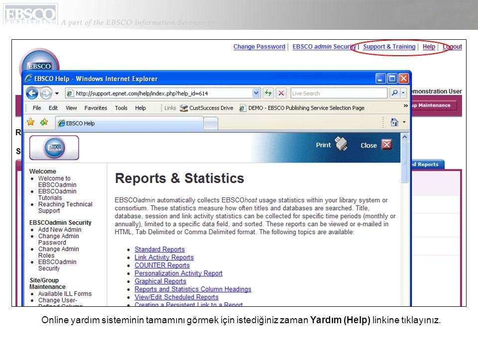 Online yardım sisteminin tamamını görmek için istediğiniz zaman Yardım (Help) linkine tıklayınız.