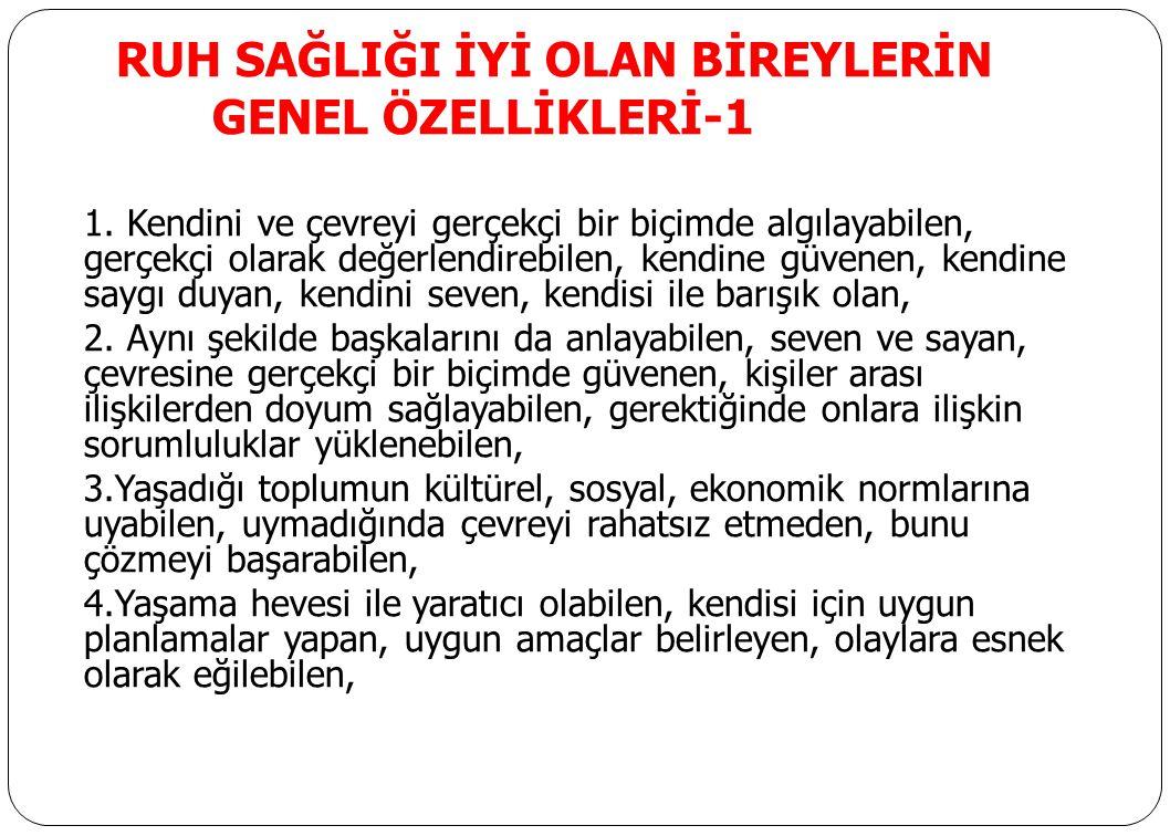 RUH SAĞLIĞI İYİ OLAN BİREYLERİN GENEL ÖZELLİKLERİ-1 1.