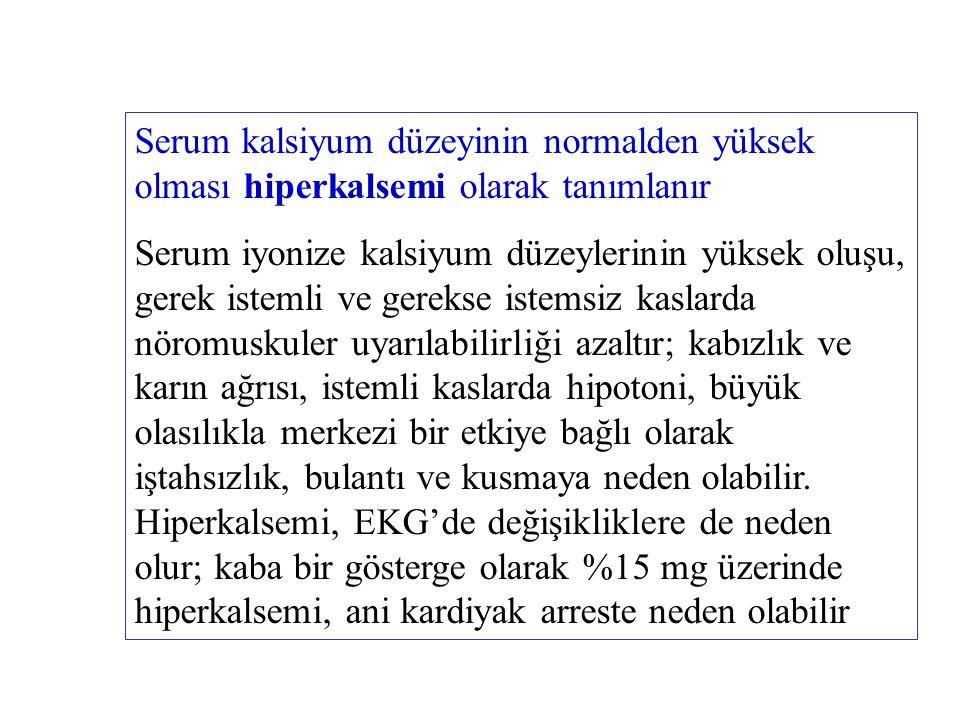 Serum kalsiyum düzeyinin normalden yüksek olması hiperkalsemi olarak tanımlanır Serum iyonize kalsiyum düzeylerinin yüksek oluşu, gerek istemli ve ger