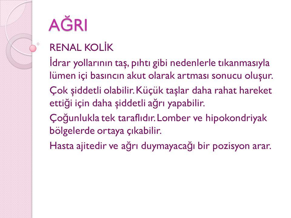 A Ğ RI RENAL KOL İ K İ drar yollarının taş, pıhtı gibi nedenlerle tıkanmasıyla lümen içi basıncın akut olarak artması sonucu oluşur. Çok şiddetli olab