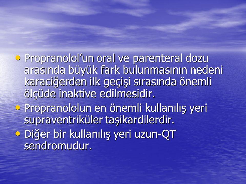 Propranolol'un oral ve parenteral dozu arasında büyük fark bulunmasının nedeni karaciğerden ilk geçişi sırasında önemli ölçüde inaktive edilmesidir. P