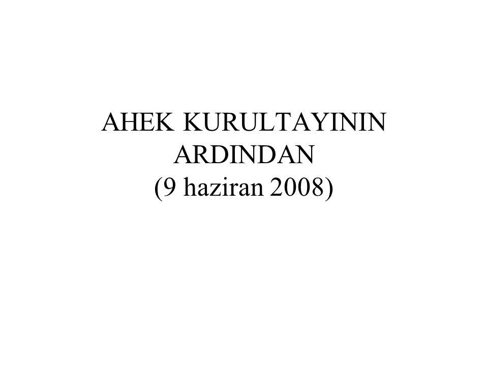 AHEK KURULTAYININ ARDINDAN (9 haziran 2008)