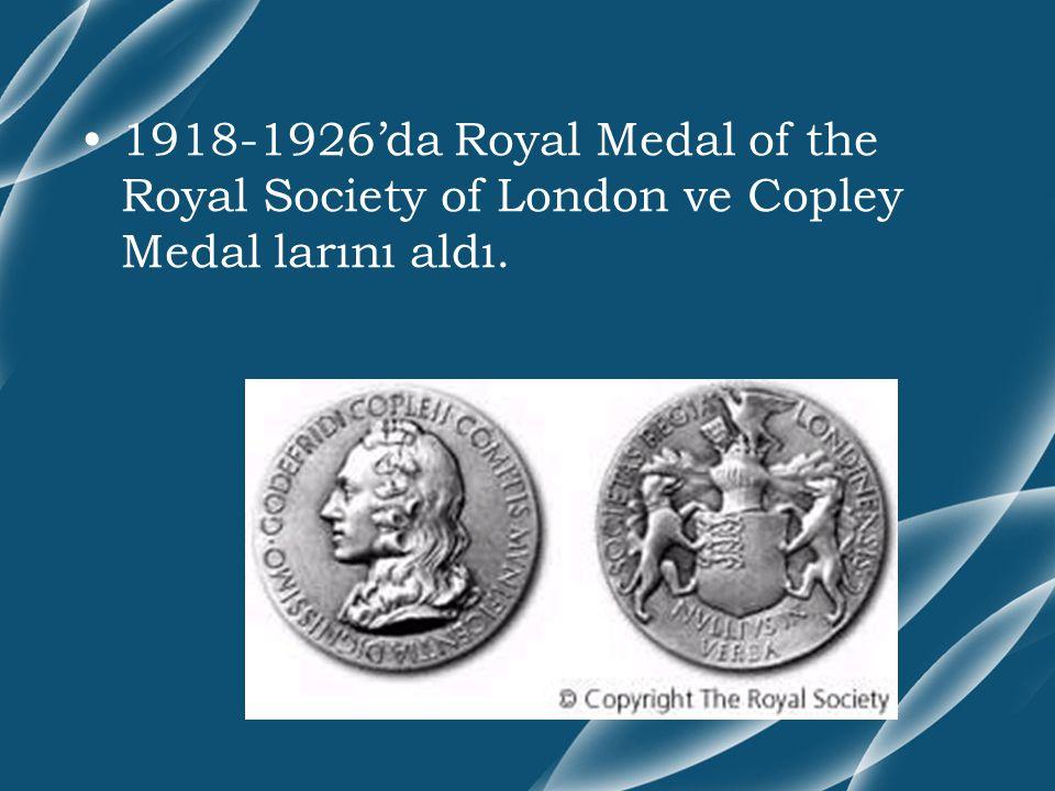 1918-1926'da Royal Medal of the Royal Society of London ve Copley Medal larını aldı.