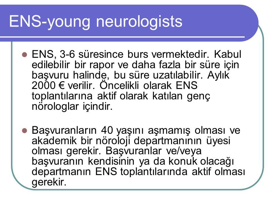 ENS-young neurologists ENS, 3-6 süresince burs vermektedir.