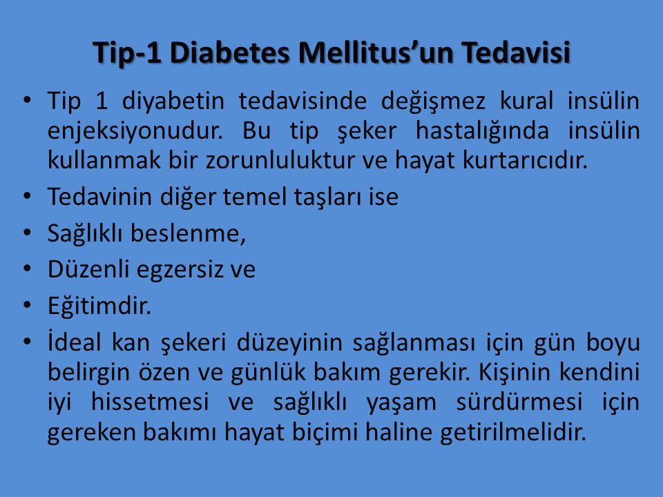 Tip-1 Diabetes Mellitus'un Tedavisi Tip 1 diyabetin tedavisinde değişmez kural insülin enjeksiyonudur. Bu tip şeker hastalığında insülin kullanmak bir