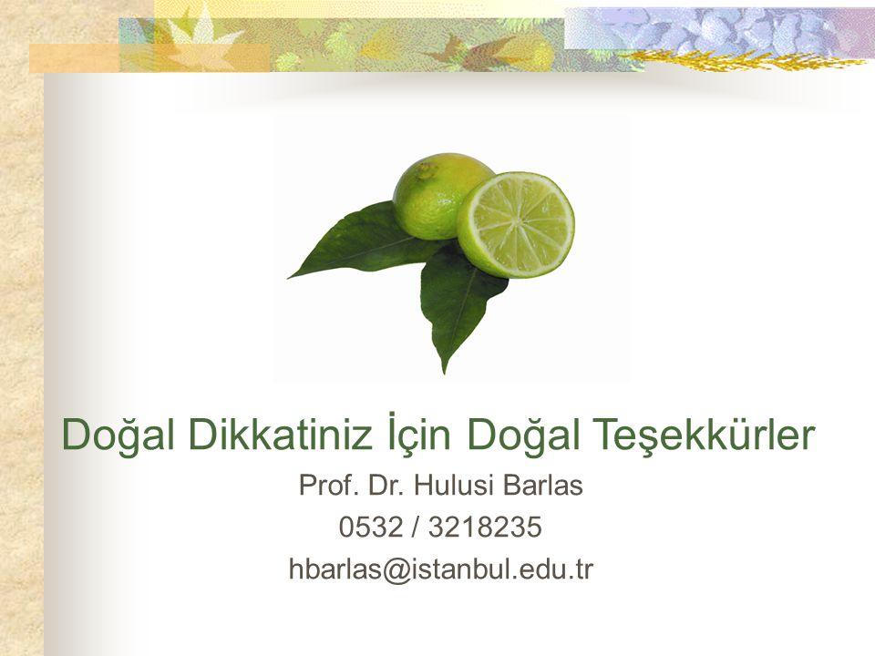Doğal Dikkatiniz İçin Doğal Teşekkürler Prof. Dr. Hulusi Barlas 0532 / 3218235 hbarlas@istanbul.edu.tr