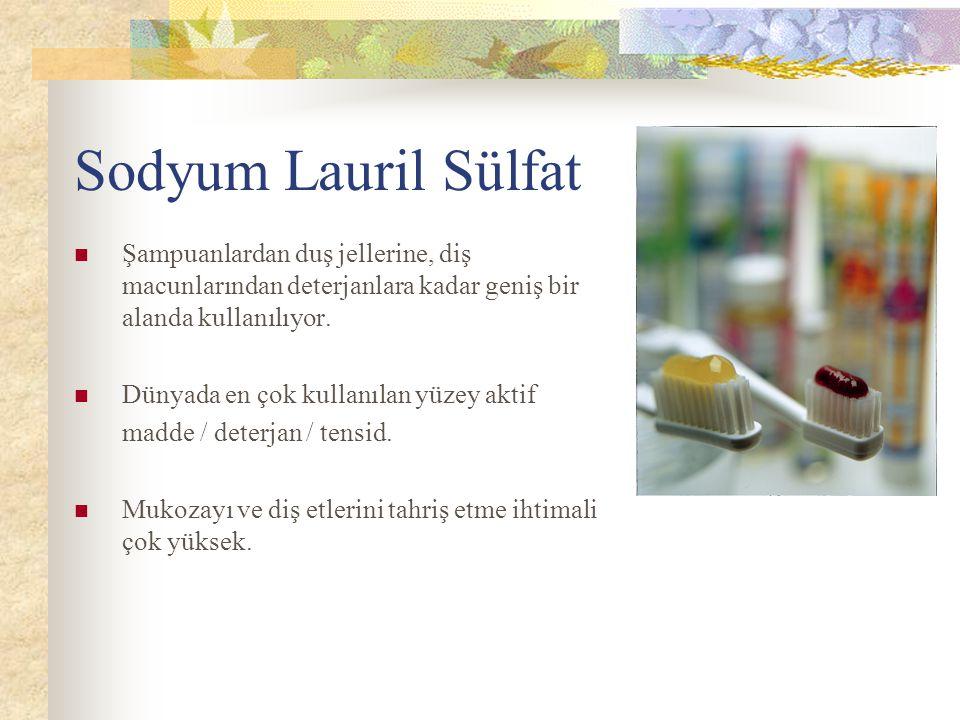 Sodyum Lauril Sülfat Şampuanlardan duş jellerine, diş macunlarından deterjanlara kadar geniş bir alanda kullanılıyor. Dünyada en çok kullanılan yüzey
