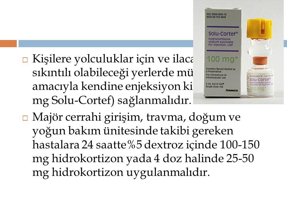  Kişilere yolculuklar için ve ilaca ulaşmanın sıkıntılı olabileceği yerlerde müdahale amacıyla kendine enjeksiyon kiti (örneğin 100 mg Solu-Cortef) s