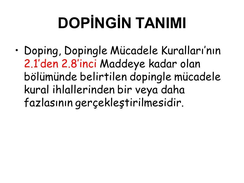 DOPİNGLE MÜCADELE KURAL İHLALLERİ 2.1 Sporcudan Alınan Örnekte Yasaklı bir Maddenin veya onun Metabolitlerinin veya Belirtilerinin bulunması.