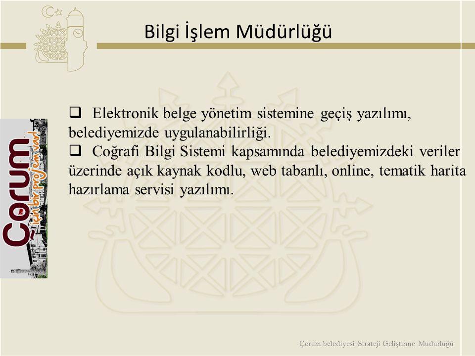 Bilgi İşlem Müdürlüğü  Elektronik belge yönetim sistemine geçiş yazılımı, belediyemizde uygulanabilirliği.