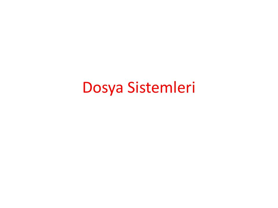 Dosya Sistemleri