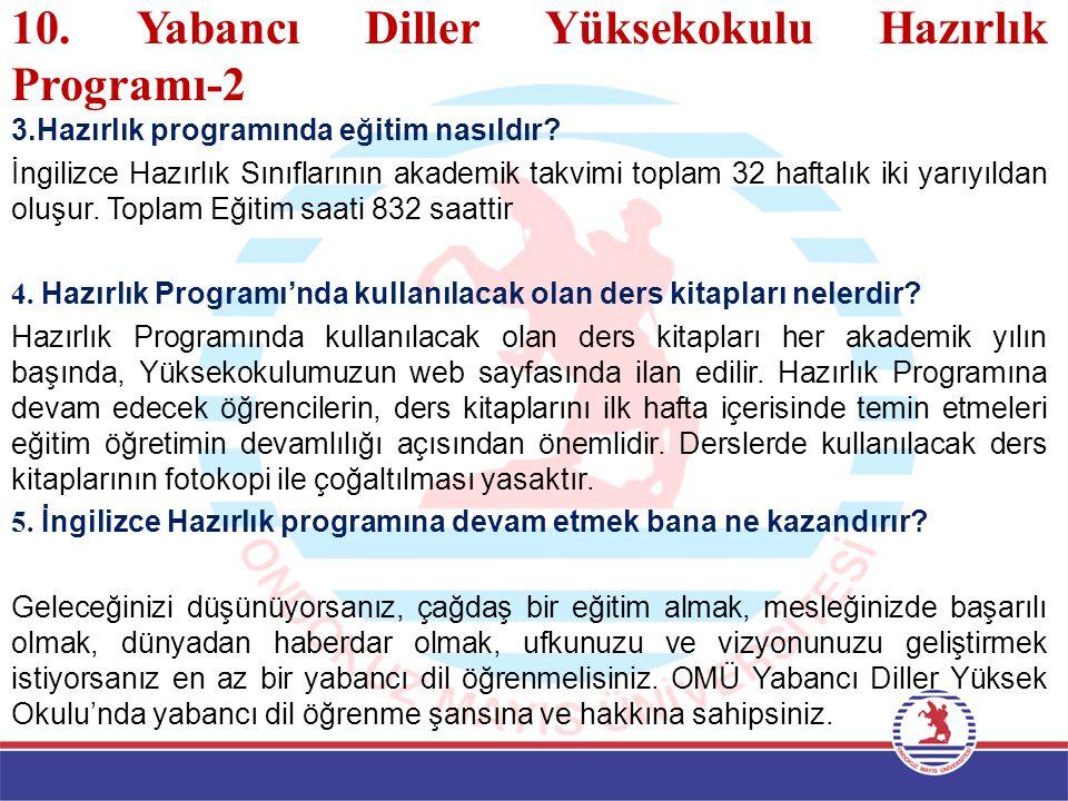 10. Yabancı Diller Yüksekokulu Hazırlık Programı-2 3.Hazırlık programında eğitim nasıldır.