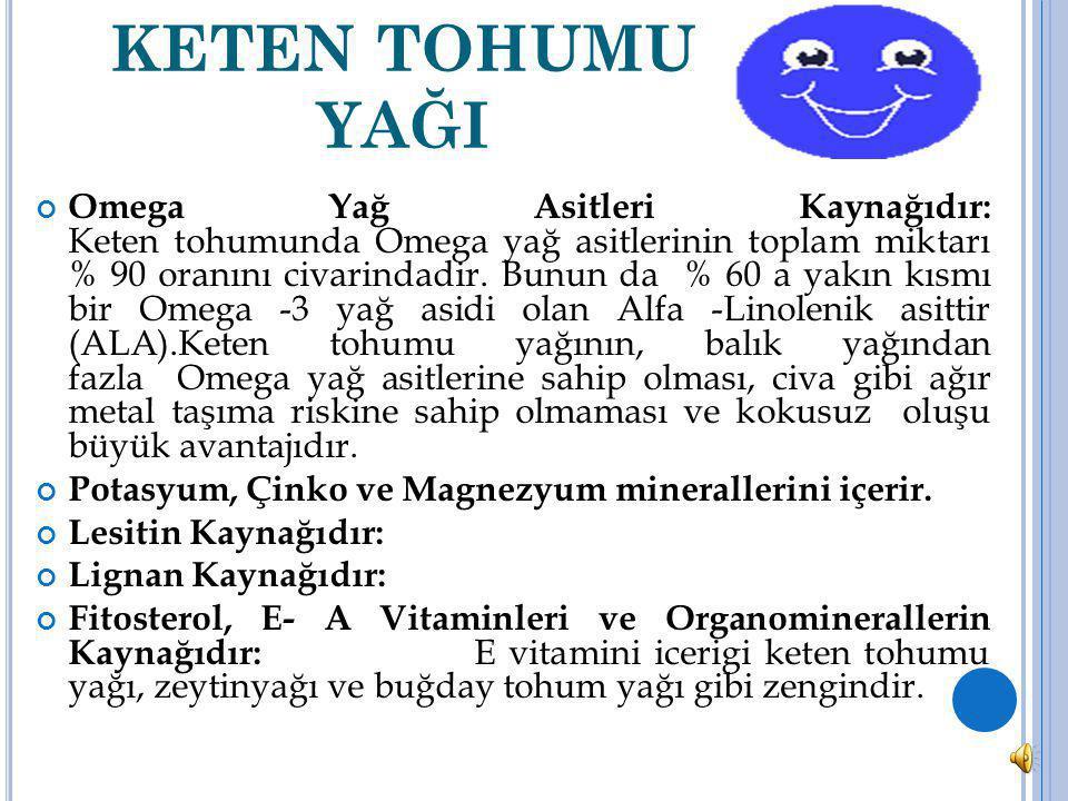 Aktif doğal E Vitamini Kaynağıdır: Özellikle aktif olan tokoferol tiplerince zengin doğal bir E vitamini grubu içermektedir.