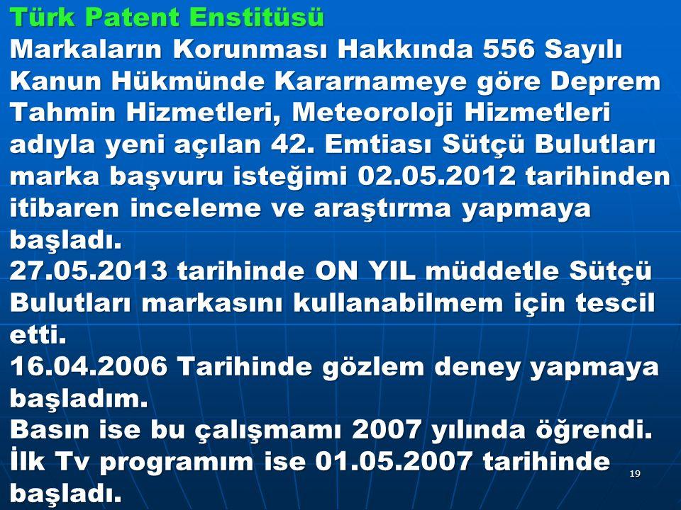 Türk Patent Enstitüsü Markaların Korunması Hakkında 556 Sayılı Kanun Hükmünde Kararnameye göre Deprem Tahmin Hizmetleri, Meteoroloji Hizmetleri adıyla yeni açılan 42.