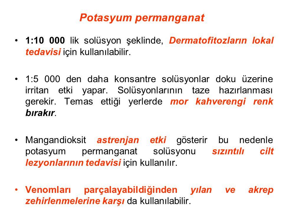 Potasyum permanganat 1:10 000 lik solüsyon şeklinde, Dermatofitozların lokal tedavisi için kullanılabilir. 1:5 000 den daha konsantre solüsyonlar doku