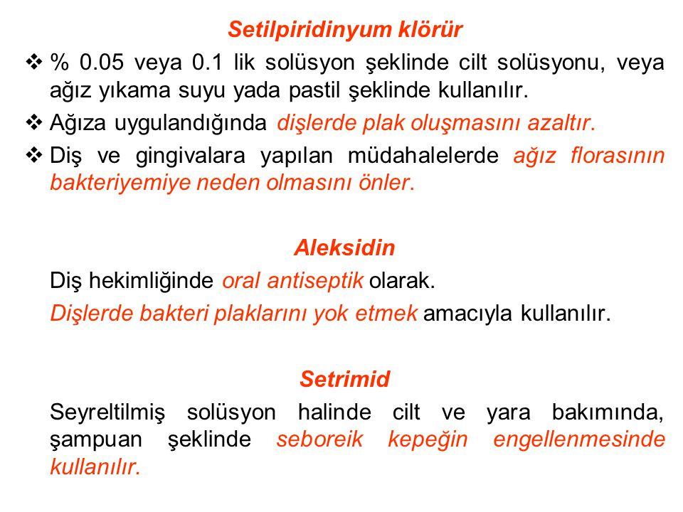Setilpiridinyum klörür  % 0.05 veya 0.1 lik solüsyon şeklinde cilt solüsyonu, veya ağız yıkama suyu yada pastil şeklinde kullanılır.  Ağıza uyguland