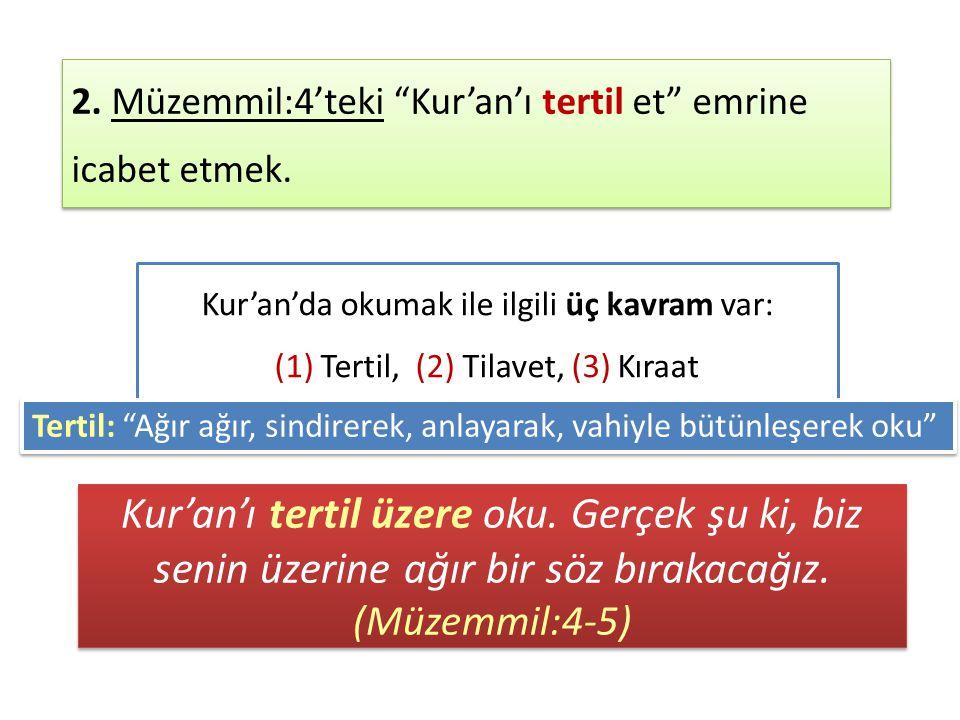 Kur'an'ı tertil üzere oku.Gerçek şu ki, biz senin üzerine ağır bir söz bırakacağız.