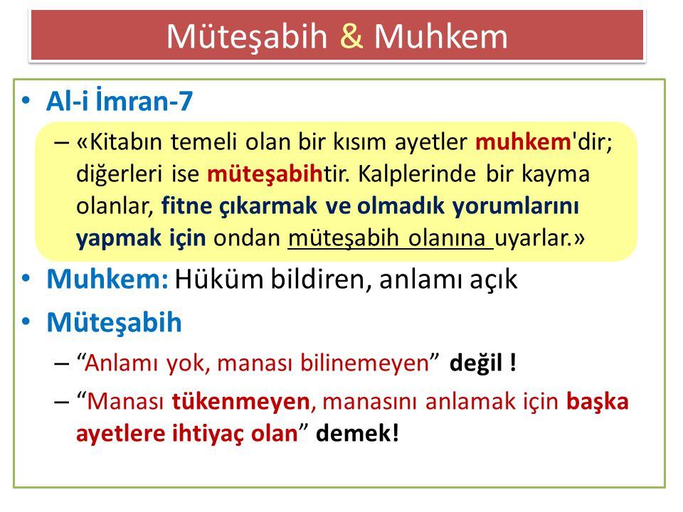 Müteşabih & Muhkem Al-i İmran-7 – «Kitabın temeli olan bir kısım ayetler muhkem dir; diğerleri ise müteşabihtir.