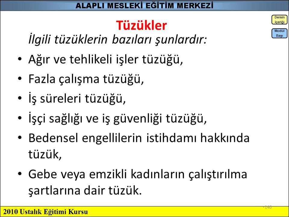 139 Kanunlar Türkiye Cumhuriyeti Anayasası (1982). 506 Sayılı Sosyal Sigortalar Kanunu (1992). 4857 Sayılı İş Kanunu (2003). 4841 Sayılı Çalışma Bakan