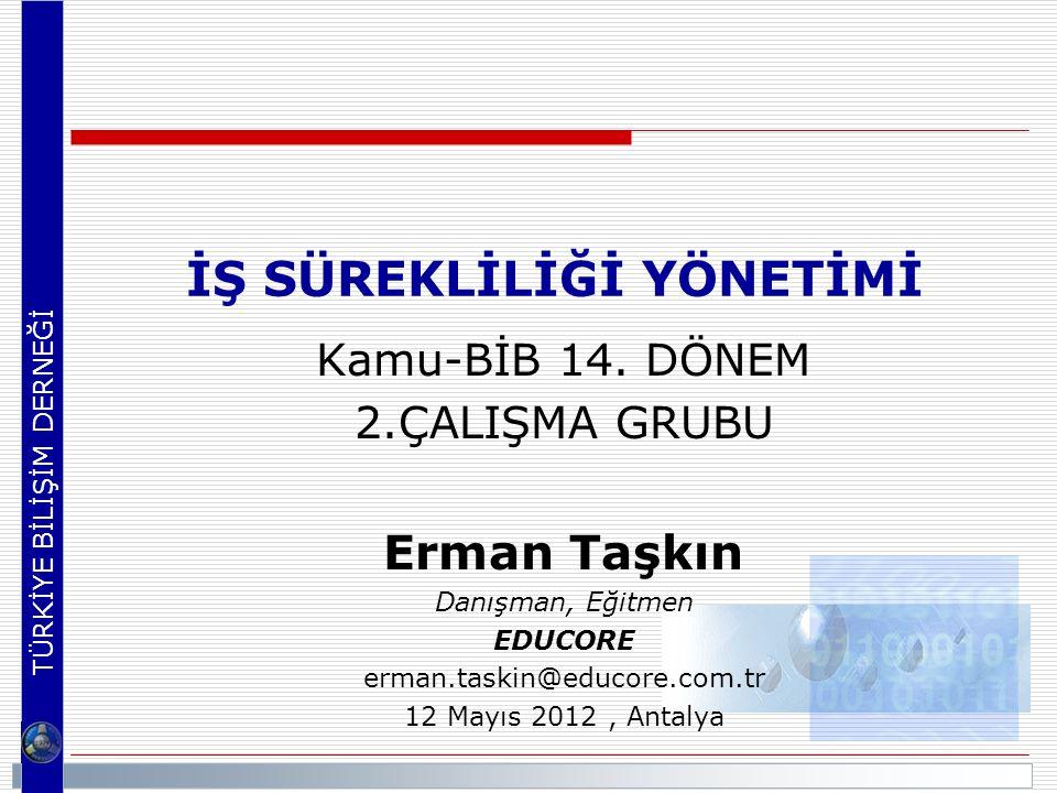 TÜRKİYE BİLİŞİM DERNEĞİ İş Etki Analizi Nasıl Yapılır? 11-12/05/ 2012 Kamu Bilişim Platformu XIV 32