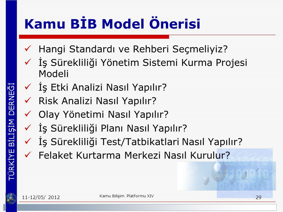 TÜRKİYE BİLİŞİM DERNEĞİ Kamu BİB Model Önerisi Hangi Standardı ve Rehberi Seçmeliyiz.