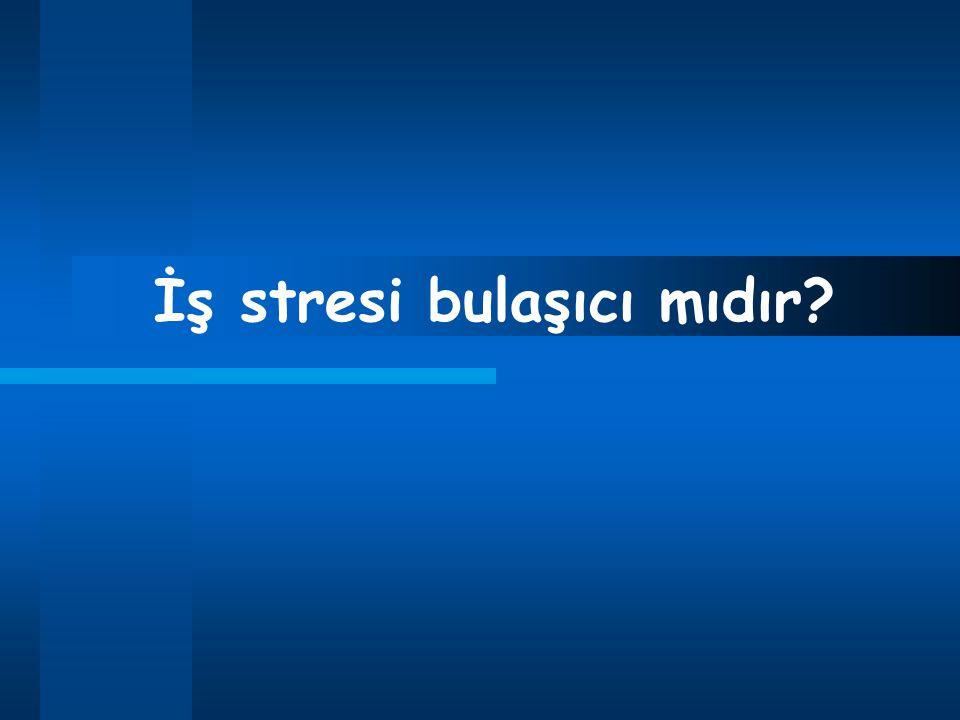 İş stresi bulaşıcı mıdır?