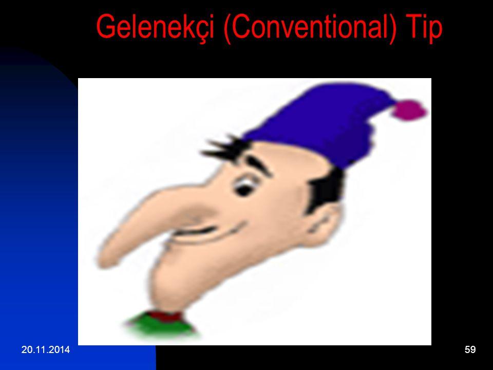 20.11.201459 Gelenekçi (Conventional) Tip