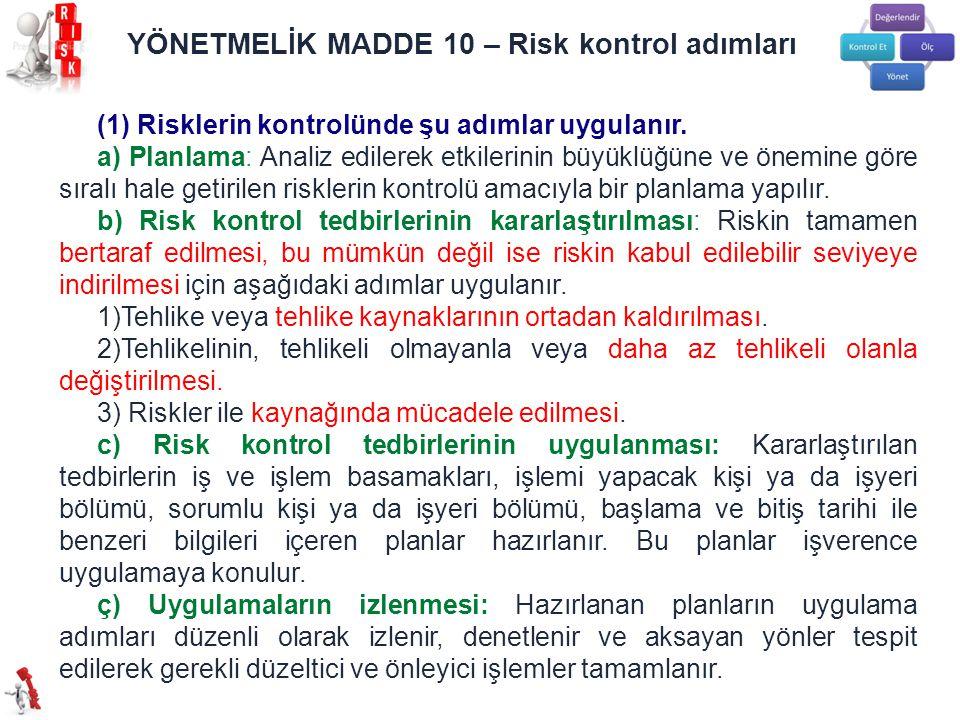 (1) Risklerin kontrolünde şu adımlar uygulanır. a) Planlama: Analiz edilerek etkilerinin büyüklüğüne ve önemine göre sıralı hale getirilen risklerin k