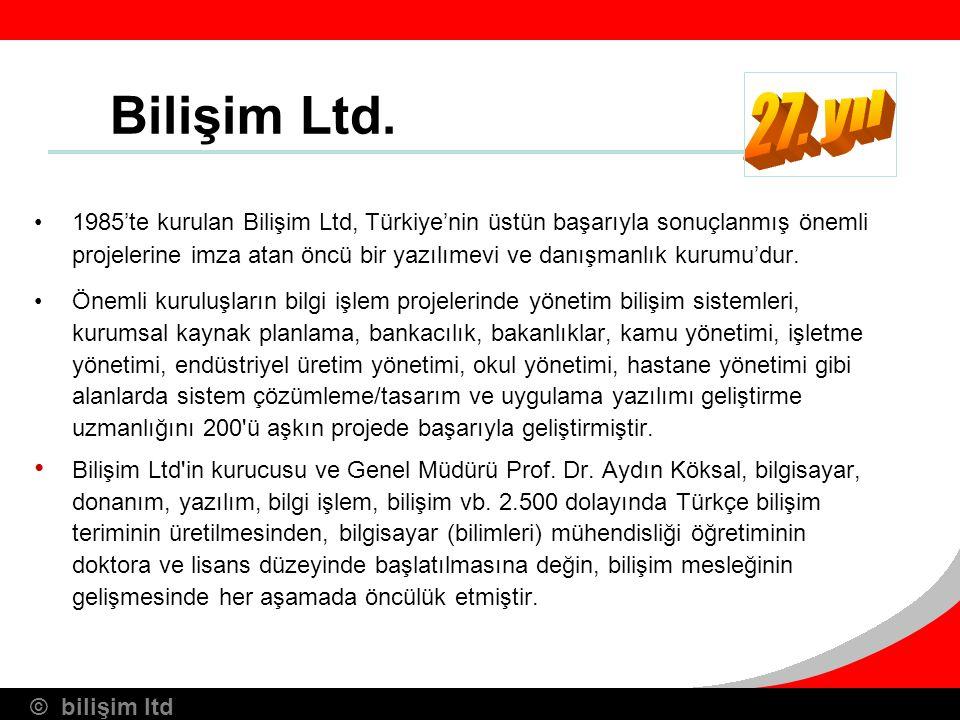 © bilişim ltd Bilişim Ltd. 1985'te kurulan Bilişim Ltd, Türkiye'nin üstün başarıyla sonuçlanmış önemli projelerine imza atan öncü bir yazılımevi ve da