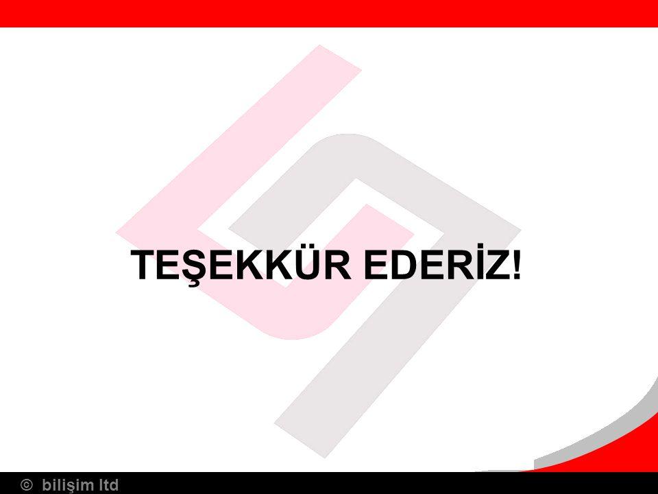 © bilişim ltd TEŞEKKÜR EDERİZ!