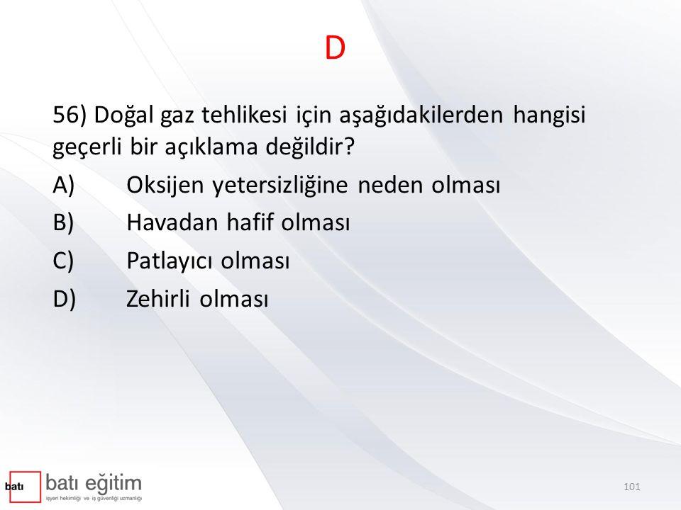 D 57) Parlayıcı maddelerin bulunduğu depolarda hangi forklift tipi kullanılmalıdır.