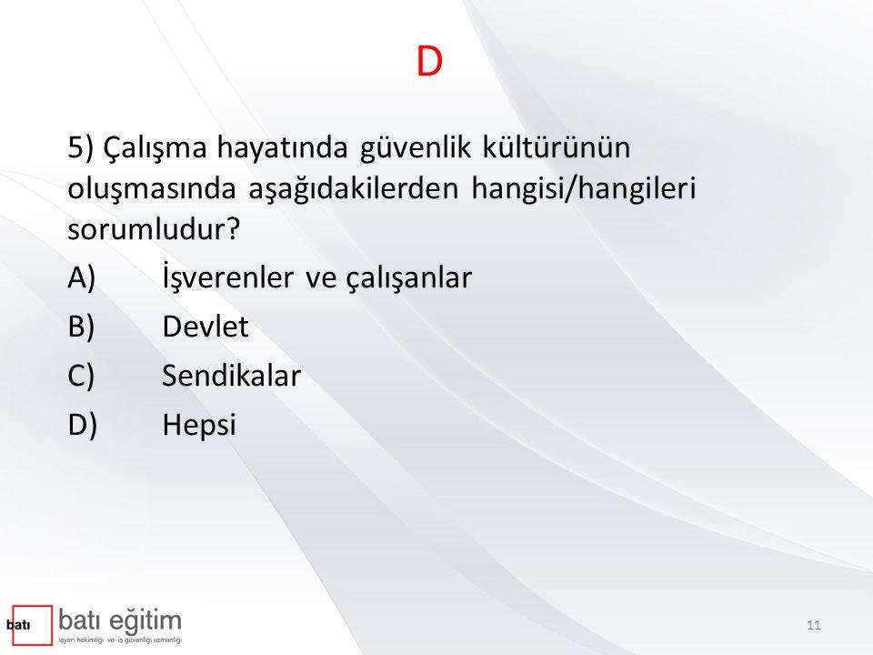D 6) Anayasaya aykırılığın yargısal denetimi ile ilgili aşağıdakilerden hangisi yanlıştır.