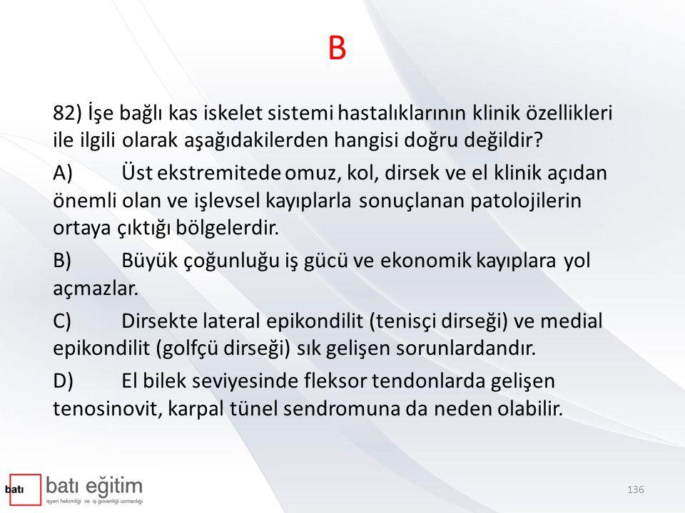 C 83) Aşağıdakilerden hangisi mesleksel kansere neden olan etkenlerden değildir.