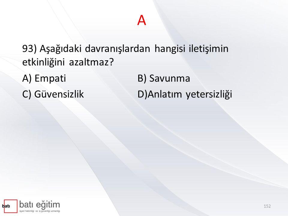 D 94) Aşağıdakilerden hangisi, çalışanlara eğitim verirken önem verilmesi gereken unsurlardan bir değildir.