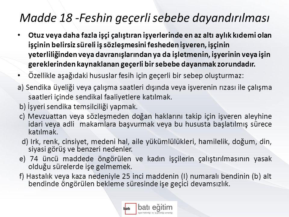 Sözleşmenin feshinde usul Madde 19 - İşveren fesih bildirimini yazılı olarak yapmak ve fesih sebebini açık ve kesin bir şekilde belirtmek zorundadır.