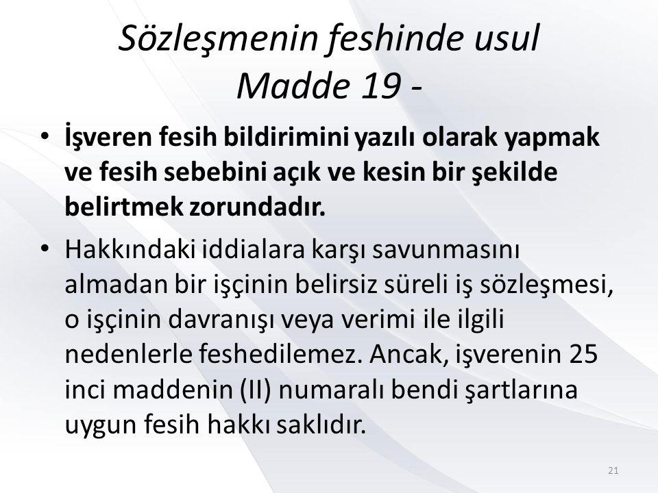 B 9) Aşağıdakilerden hangisi bildirimsiz (haklı sebeple) fesih bakımından söylenemez.