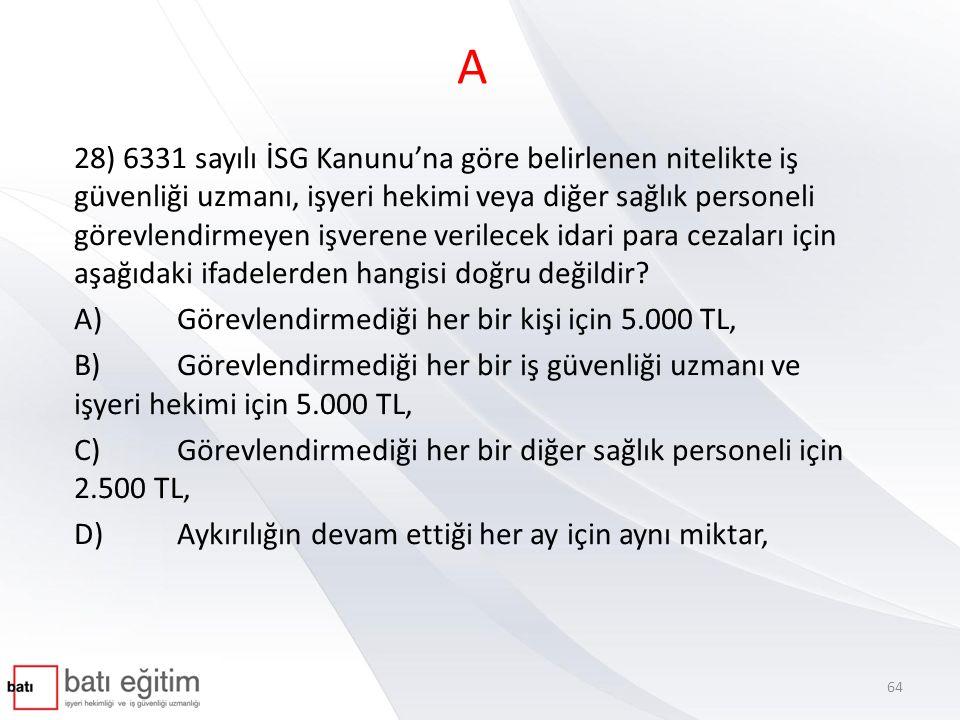 6331 - İş Sağlığı ve Güvenliği Kanunu İdari para cezaları ve uygulanması – MADDE 26 (1) Bu Kanunun; b) 6 ncı maddesinin birinci fıkrası gereğince belirlenen nitelikte iş güvenliği uzmanı veya işyeri hekimi görevlendirmeyen işverene görevlendirmediği her bir kişi için beşbin Türk Lirası, aykırılığın devam ettiği her ay için aynı miktar, Diğer sağlık personeli görevlendirmeyen işverene ikibinbeşyüz Türk Lirası, aykırılığın devam ettiği her ay için aynı miktar idari para cezası verilir.