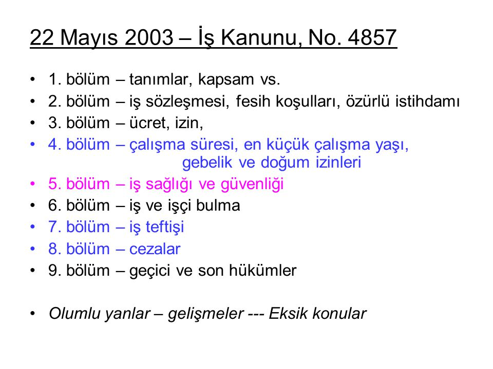 22 Mayıs 2003 – İş Kanunu, No.4857 1. bölüm – tanımlar, kapsam vs.