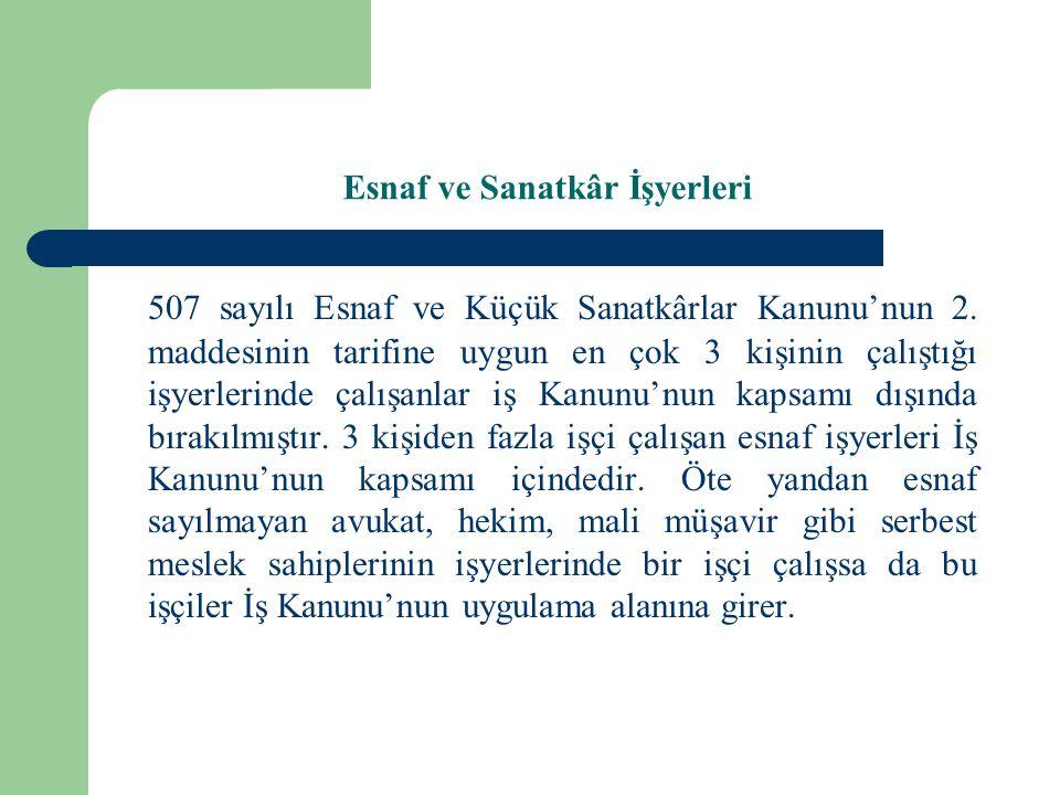 Deniz İş Kanunu'nun Kapsamı Denizlerde, göllerde ve akarsularda Türk bayrağını taşıyan ve yüz veya daha yukarı gros tonluk gemilerde iş sözleşmesi ile çalışan gemi adamları ve bunların işverenleri hakkında 854 sayılı Deniz İş Kanunu hükümleri uygulanır.