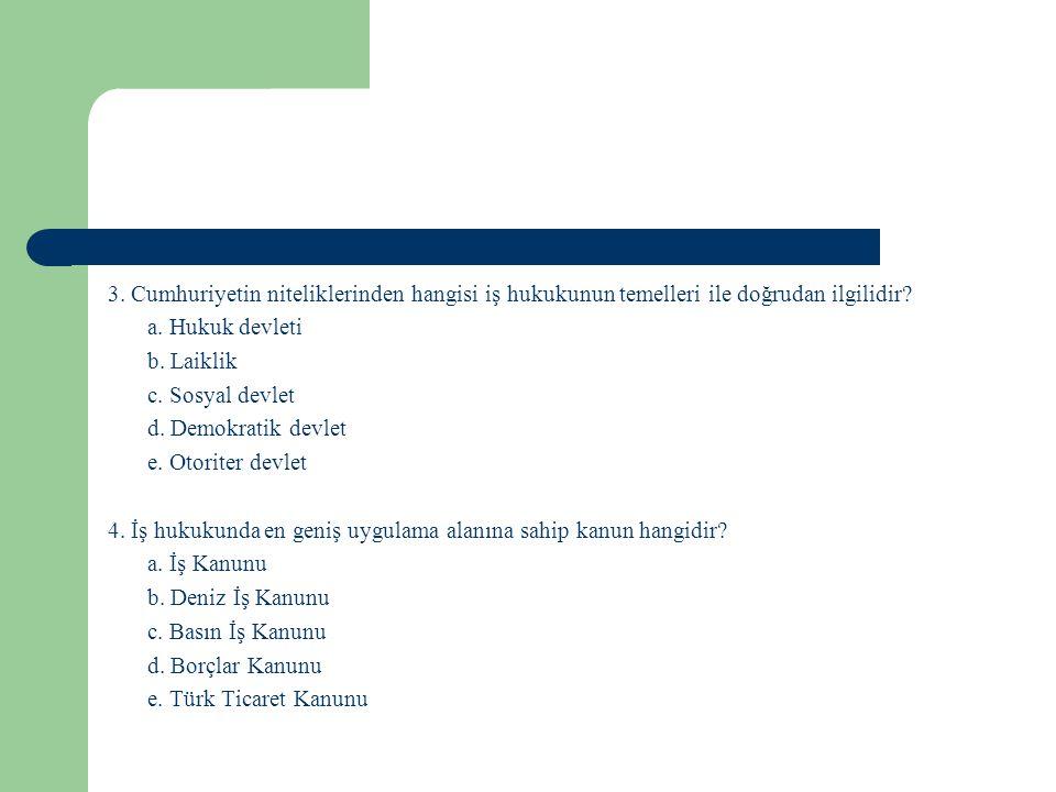 5.Aşağıda sayılan haklardan hangisi iş hukukunun inceleme alanına girmez.