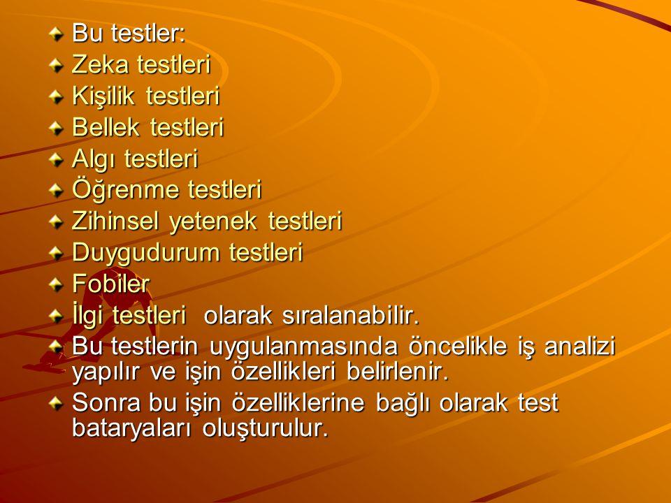 Bu testler: Zeka testleri Kişilik testleri Bellek testleri Algı testleri Öğrenme testleri Zihinsel yetenek testleri Duygudurum testleri Fobiler İlgi testleri olarak sıralanabilir.