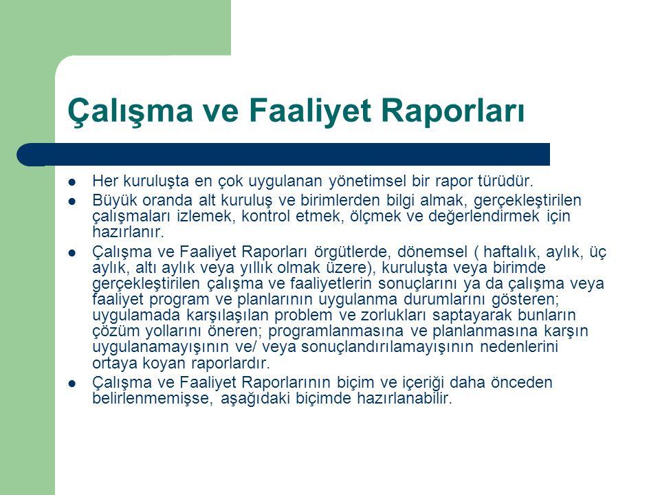 Anlatım Özellikleri 1.Rapor anlatımında aşağıdaki ilkeler gözetilmelidir.