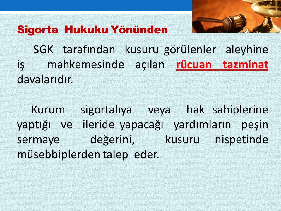 SGK tarafından kusuru görülenler aleyhine iş mahkemesinde açılan rücuan tazminat davalarıdır. Kurum sigortalıya veya hak sahiplerine yaptığı ve ilerid