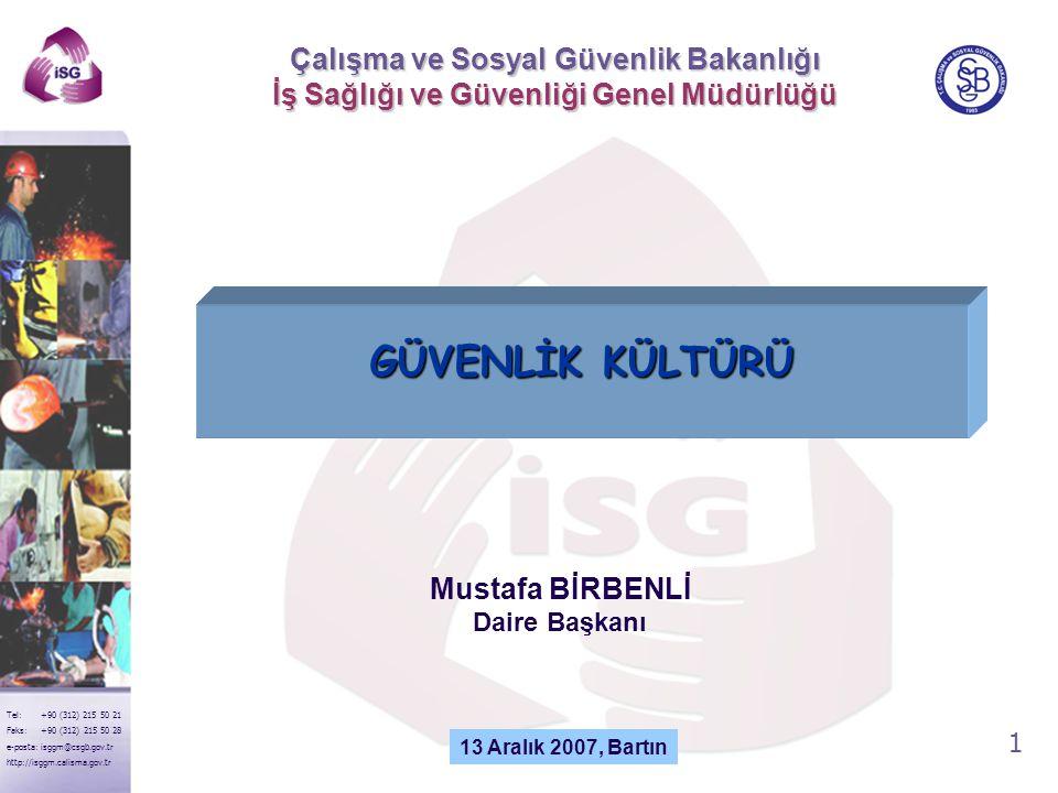 1 Tel: +90 (312) 215 50 21 Faks: +90 (312) 215 50 28 e-posta: isggm@csgb.gov.tr http://isggm.calisma.gov.tr Çalışma ve Sosyal Güvenlik Bakanlığı İş Sa