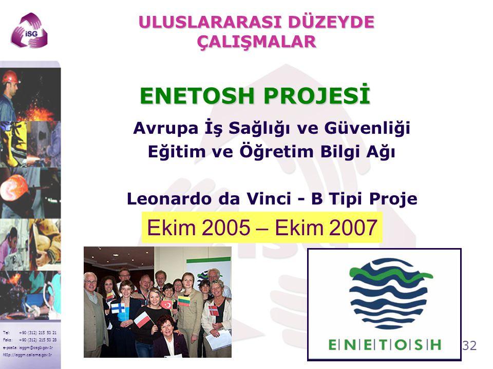 32 Tel: +90 (312) 215 50 21 Faks: +90 (312) 215 50 28 e-posta: isggm@csgb.gov.tr http://isggm.calisma.gov.tr Avrupa İş Sağlığı ve Güvenliği Eğitim ve