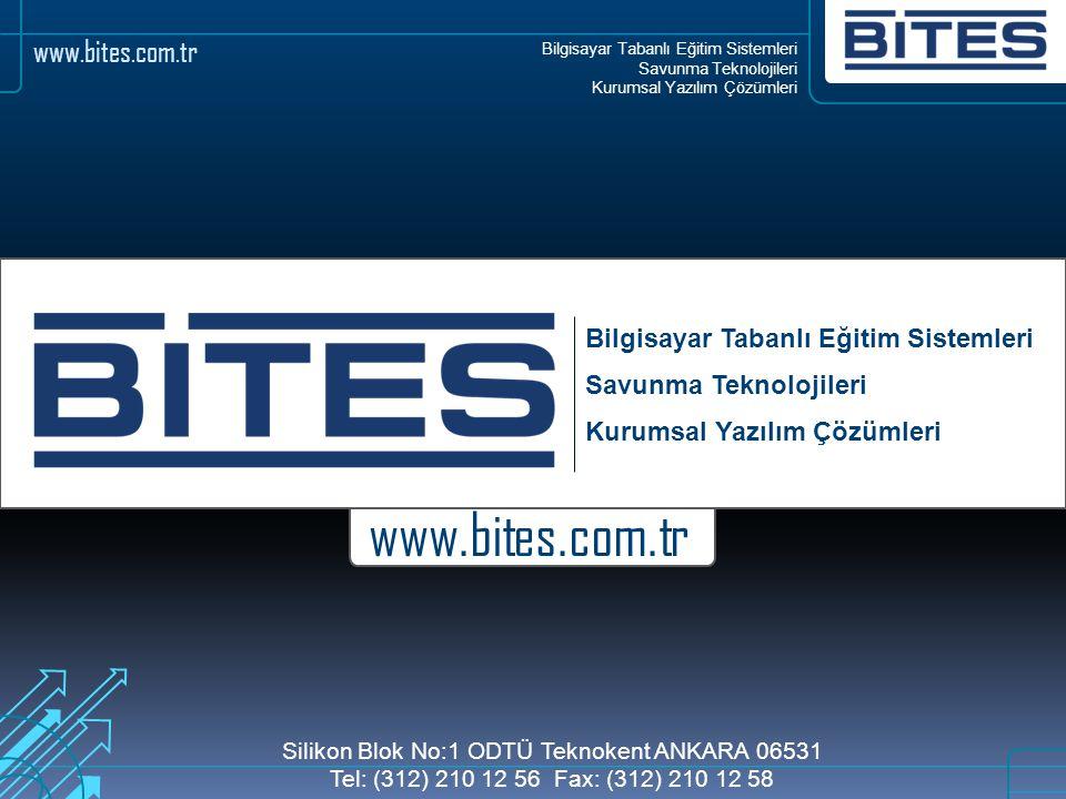 Bilgisayar Tabanlı Eğitim Sistemleri Savunma Teknolojileri Kurumsal Yazılım Çözümleri www.bites.com.tr Bilgisayar Tabanlı Eğitim Sistemleri Savunma Te