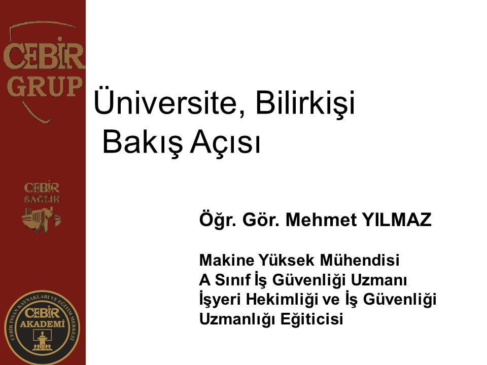 Üniversite, Bilirkişi Bakış Açısı Öğr. Gör. Mehmet YILMAZ Makine Yüksek Mühendisi A Sınıf İş Güvenliği Uzmanı İşyeri Hekimliği ve İş Güvenliği Uzmanlı