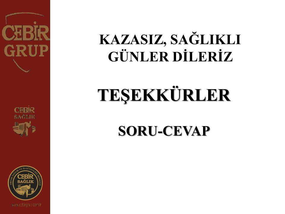 TEŞEKKÜRLER SORU-CEVAP KAZASIZ, SAĞLIKLI GÜNLER DİLERİZ