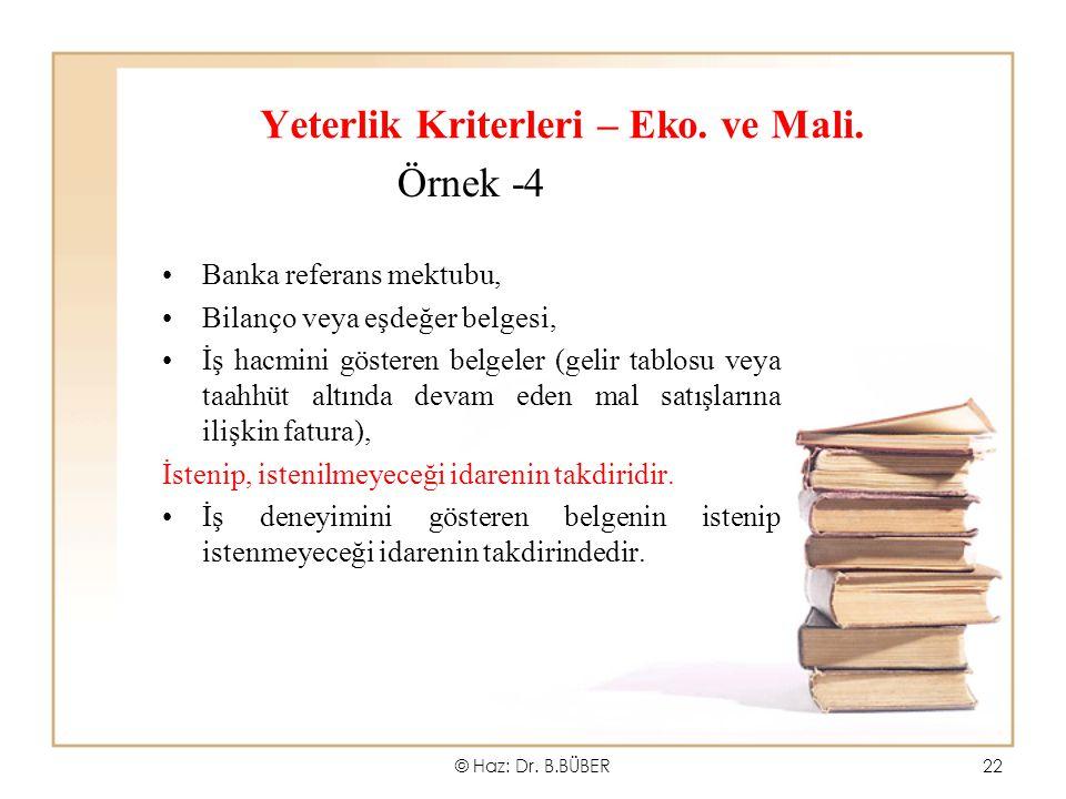 Yeterlik Kriterleri – Eko. ve Mali. Örnek -4 Banka referans mektubu, Bilanço veya eşdeğer belgesi, İş hacmini gösteren belgeler (gelir tablosu veya ta