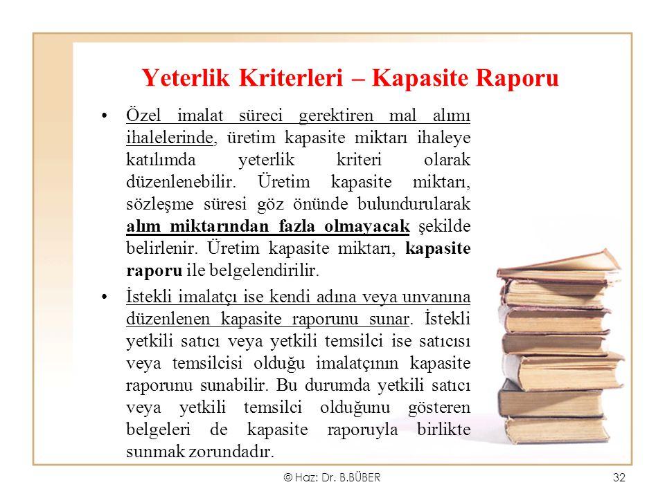 Yeterlik Kriterleri – Kapasite Raporu Özel imalat süreci gerektiren mal alımı ihalelerinde, üretim kapasite miktarı ihaleye katılımda yeterlik kriteri